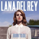 Born To Die_ Lana Del Rey - CMS Source