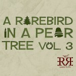original-rarebird_in_a_pear_tree_vol._3